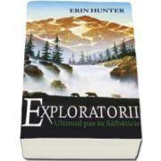 Erin Hunter - Ultimul pas in salbaticie. Exploratorii - Volumul IV
