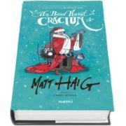 Matt Haig, Un baiat numit Craciun - Ilustratii de Chris Mould