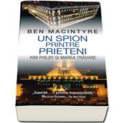 Un spion printre prieteni (Ben Macintyre)