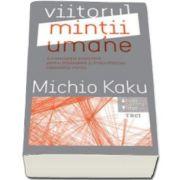 Viitorul mintii umane (Michio Kaku)