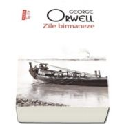 Zile birmaneze - George Orwell (Top 10)