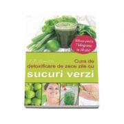 J. J. Smith - Cura de detoxificare de zece zile cu sucuri verzi. Slabeste 7 kilograme in 10 zile