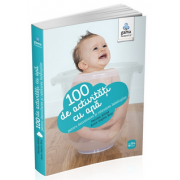 100 de activitati cu apa pentru dezvoltarea si relaxarea bebelusului (Perrine Alliod)
