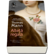 Thomas Mann, Alteta regala