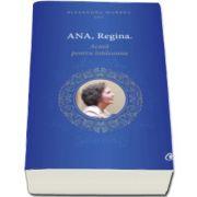 Ana, Regina - Acasa pentru totdeauna