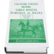 Daniela Busa - Calatori straini despre Tarile Romane in secolul al XIX-lea - Serie noua volumul IX