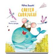 Cartea curajului (Adina Rosetti)