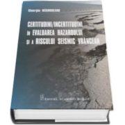 Gheorghe Marmureanu - Certitudini si incertitudini in evaluarea hazardului si a riscului seismic vrancean