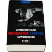 Confidentele unui ambasador la Washington (Anatoli Dobrinin)