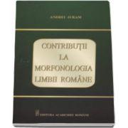 Contributii la Morfonologia Limbii Romane (Andrei Avram)