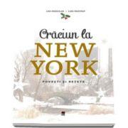 Lisa Nieschlag - Craciun la New York - Povesti si retete