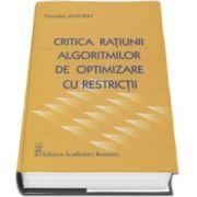 Critica ratiunii algoritmilor de optimizare cu restricii (Neculai Andrei)
