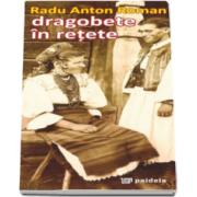 Dragobete in retete - Radu Anton Roman (Format 70 x 143 mm)