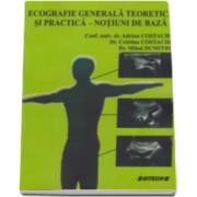 Dr. Adrian Costache - Ecografie generala teoretica si practica. Notiuni de baza