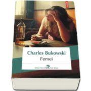Charles Bukowski, Femei - Editia 2016