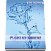 Flori de Lumina - Emilia Canea