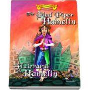 Fluierasul din Hamelin - Engleza - Romana - Colectia Povesti bilingve