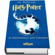 J. K. Rowling - Harry Potter si prizonierul din Azkaban. Volumul III