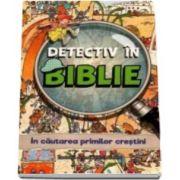 Vanessa Carroll - In cautarea primilor crestini - Detectiv in Biblie