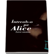 Intreab-o pe Alice. Editie paperback