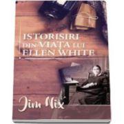 Istorisiri din viata lui Ellen White (Jim Nix)