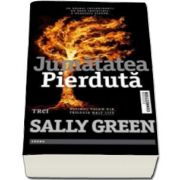 Sally Green, Jumatatea pierduta. Volumul III din trilogia Half life