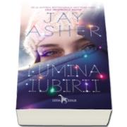 Lumina iubirii (Jay Asher)