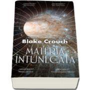 Materia intunecata (Blake Crouch)