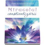 Thich Nhat Hanh - Miracolul constientizarii - Introducere in practica meditatiei