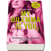 Cristina Chiperi - My dilemma is you. Volumul II