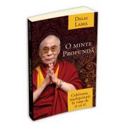 Dalai Lama - O minte profunda - Cultivarea intelepciunii in viata de zi cu zi