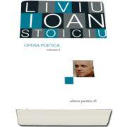 Opera poetica. Volumul II (Liviu Ioan Stoiciu)