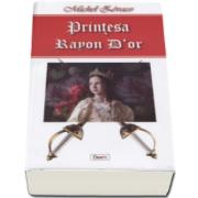 Michel Zevaco, Printesa Rayon Dor. Aventurile lui Ragastens
