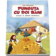 Ion Creanga - Punguta cu doi bani - Ilustratii de Serban Andreescu