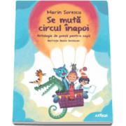 Marin Sorescu - Se muta circul inapoi. Antologie de poezie pentru copii