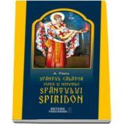 Sfantul Calator - Viata si minunile Sfantului Spiridon (A. Pascu)