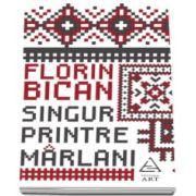 Singur printre marlani (Florin Bican)