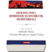 Andrada Nimu - Societate civila, democratie si constructie institutionala