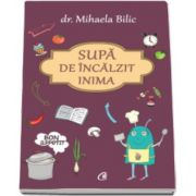 Mihaela Bilic, Supa de incalzit inima