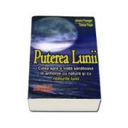 Puterea Lunii (Calea spre o viata sanatoasa in armonie cu natura si cu ritmurile lunii)