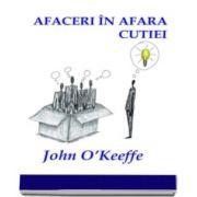 Afaceri in afara cutiei - John O Keeffe
