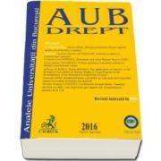 Analele Universitatii din Bucuresti - Seria Drept, 2016