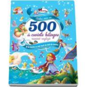 Cartea mea cu 500 de cuvinte bilingve (Romana-Engleza). 28 de basme cu mai mult de 500 de cuvinte