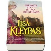 Lisa Kleypas, Frumos si cu inima de gheata