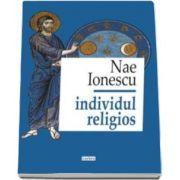 Ionescu Nae - Individul religios (Editie noua 2017)
