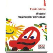 Misterul masinutelor chinezesti (Florin Irimia)