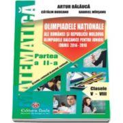 Artur Balauca - Olimpiadele Nationale ale Romaniei si Republicii Moldova. Olimpiadele Balcanice pentru juniori (OBMJ). Clasele V-VIII - Editia a IX-a, Partea a II-a, 2014 - 2016