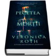 Veronica Roth - Pecetea mortii. Onoarea nu-si are locul in supravietuire