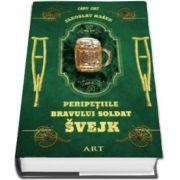 Jaroslav Hasek - Peripetiile bravului soldat Svejk (Colectia Carti cult)