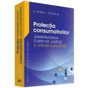 Viorel Terzea - Protectia consumatorilor. Jurisprudenta Curtii de Justitie a Uniunii Europene